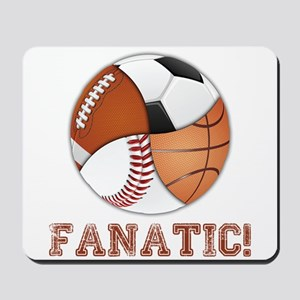 Sports Fanatic! Mousepad