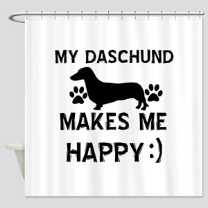 My Daschund dog makes me happy Shower Curtain