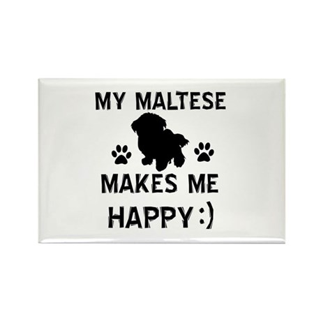 My Maltese dog makes me happy Rectangle Magnet