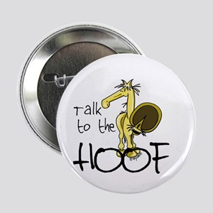 "Talk to the Hoof 2.25"" Button"