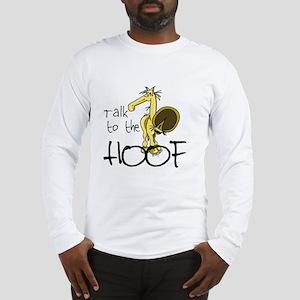 Talk to the Hoof Long Sleeve T-Shirt