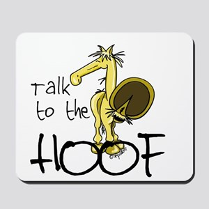Talk to the Hoof Mousepad