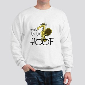 Talk to the Hoof Sweatshirt
