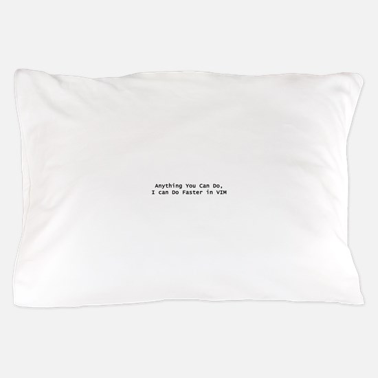 Faster in VIM Pillow Case