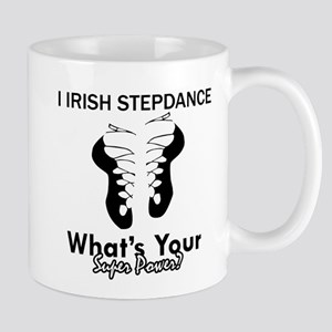 Irish Step Dance is my Superpower Mug