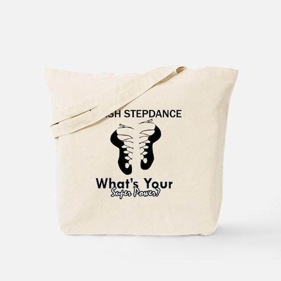 Irish Step Dance is my Superpower Tote Bag