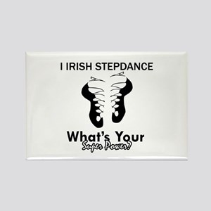 Irish Step Dance is my Superpower Rectangle Magnet