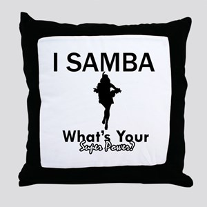 Samba is my Superpower Throw Pillow