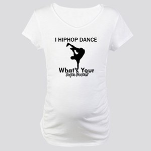 Hip Hop is my Superpower Maternity T-Shirt