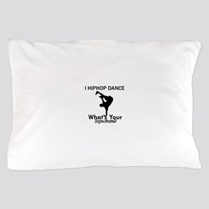 Hip Hop is my Superpower Pillow Case