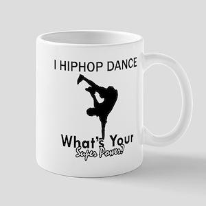 Hip Hop is my Superpower Mug