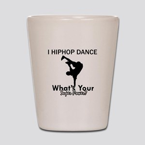 Hip Hop is my Superpower Shot Glass