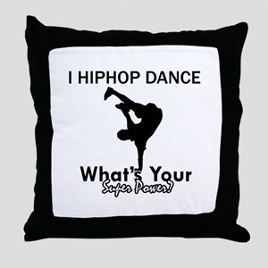 Hip Hop is my Superpower Throw Pillow