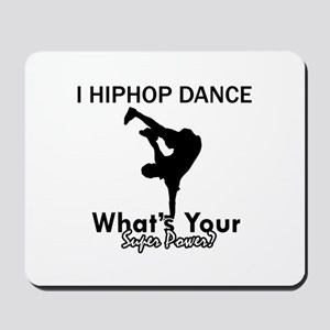 Hip Hop is my Superpower Mousepad