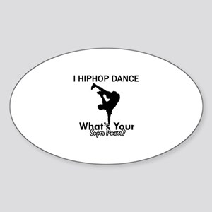 Hip Hop is my Superpower Sticker (Oval)