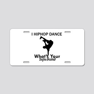 Hip Hop is my Superpower Aluminum License Plate