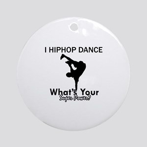 Hip Hop is my Superpower Ornament (Round)