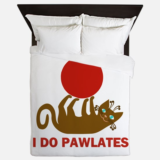 I Do Pawlates Cat and Exercise Humor Queen Duvet