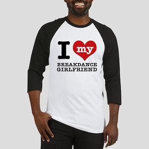 I heart my Breakdance Girlfriend Baseball Jersey