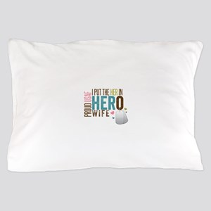 I Put the Her in Hero Proud USAF Wife Pillow Case