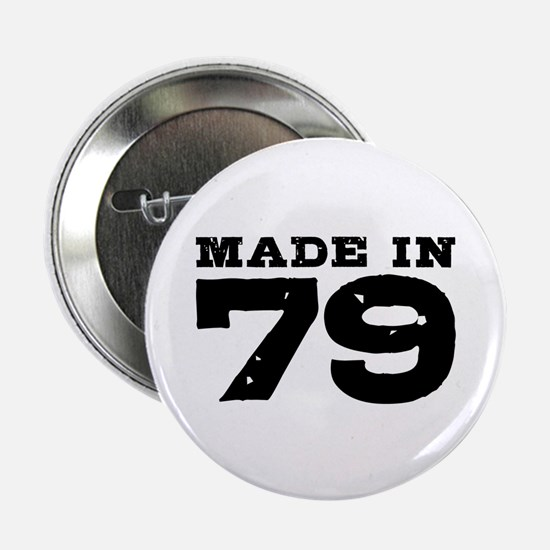 """Made In 79 2.25"""" Button"""