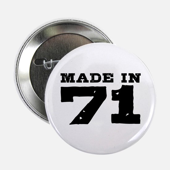 """Made In 71 2.25"""" Button"""