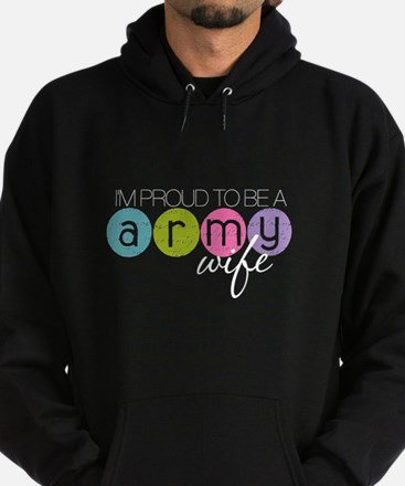 Proud to be a Army Wife Hoodie (dark)