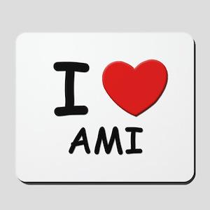 I love Ami Mousepad