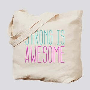 Strong is Awesome Tote Bag