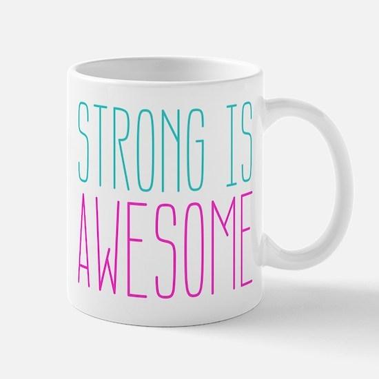 Strong is Awesome Mug