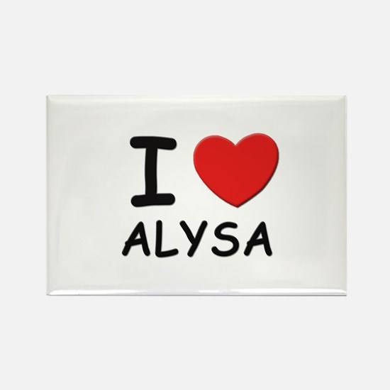 I love Alysa Rectangle Magnet