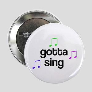 Gotta Sing Choir Button