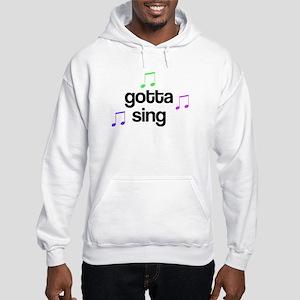 Gotta Sing Choir Hooded Sweatshirt