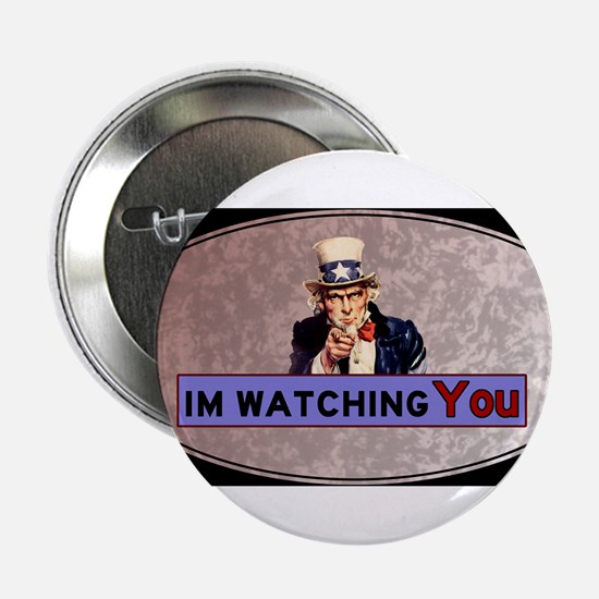 "Uncle Sam Is Watching 2.25"" Button"
