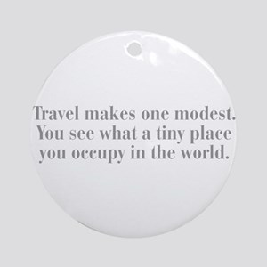 travel-makes-one-modest-bod-gray Ornament (Round)