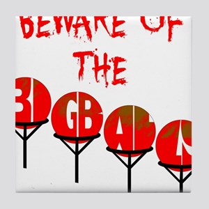Beware the big balls Tile Coaster