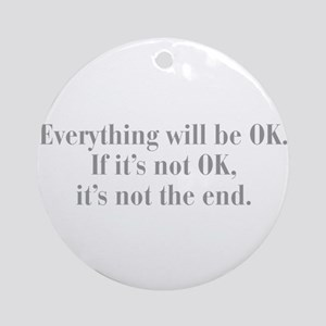 everything-will-be-ok-bod-gray Ornament (Round)