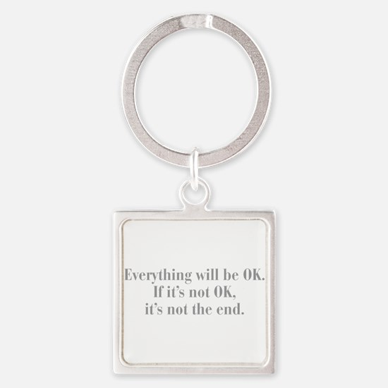 everything-will-be-ok-bod-gray Keychains