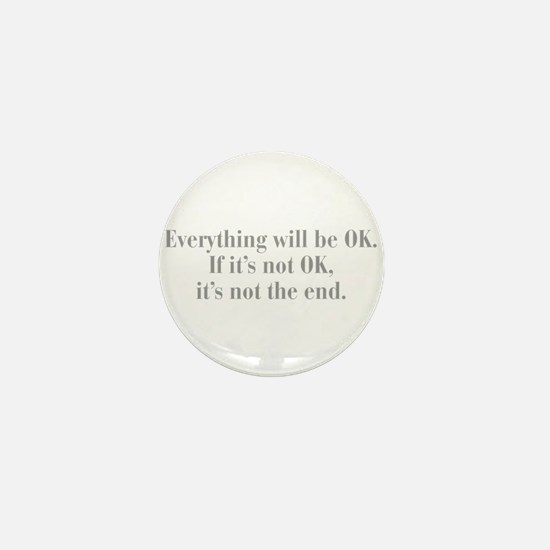 everything-will-be-ok-bod-gray Mini Button