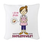 I grow people, whats your superpower Woven Throw P