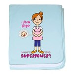 I grow people, whats your superpower baby blanket