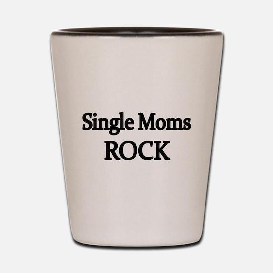 SINGLE MOMS ROCK 2 Shot Glass