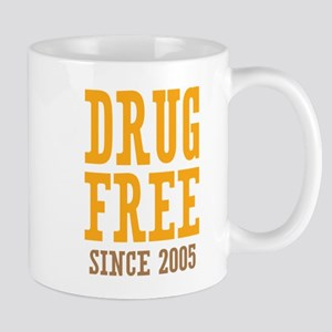 Drug Free Since 2005 Mug