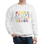 Overeducated (in Latin) Sweatshirt