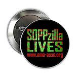 "SOPPzilla LIVES 2.25"" Button"