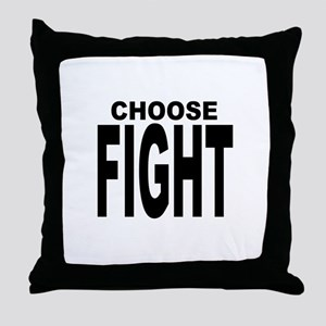 CHOOSE FIGHT Throw Pillow