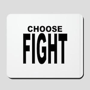 CHOOSE FIGHT Mousepad