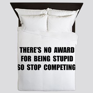 No Stupid Award Queen Duvet