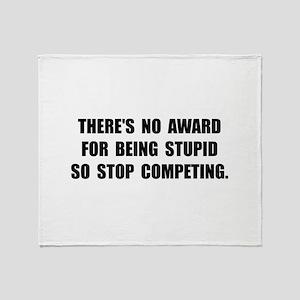 No Stupid Award Throw Blanket
