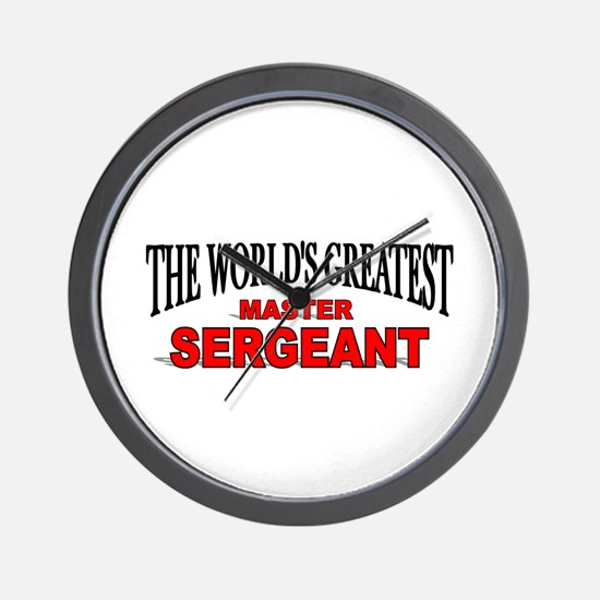 """""""The World's Greatest Master Sergeant"""" Wall Clock"""